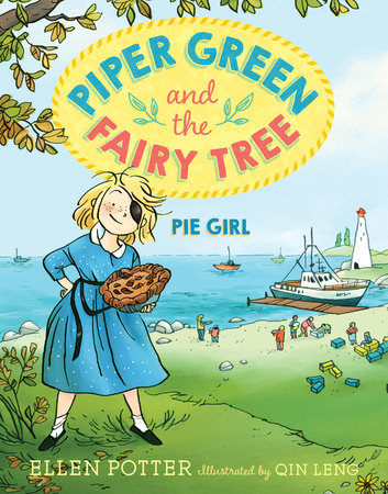 Piper Green and the Fairy Tree: Pie Girl by Ellen Potter