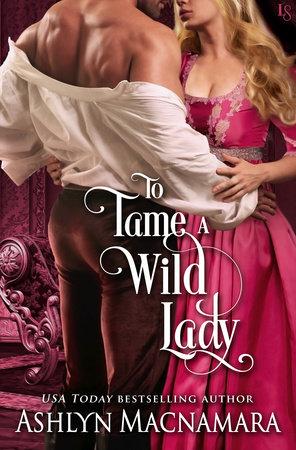 To Tame a Wild Lady by Ashlyn Macnamara