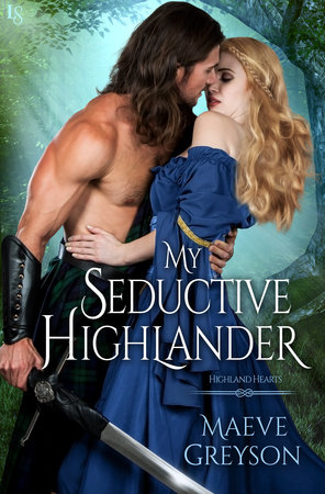 My Seductive Highlander by Maeve Greyson