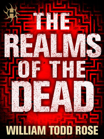 The Realms of the Dead by William Todd Rose