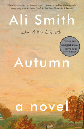 Autumn by Ali Smith - Reading Guide - PenguinRandomHouse com: Books