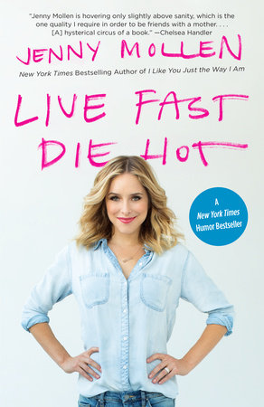 Live Fast Die Hot by Jenny Mollen