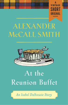At the Reunion Buffet by Alexander McCall Smith