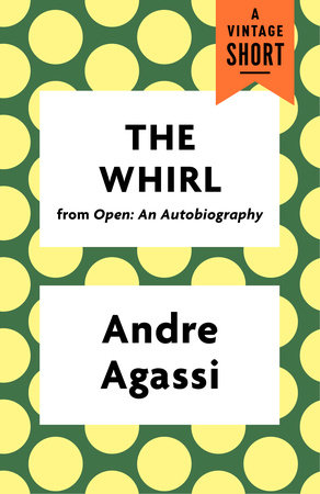 The Whirl by Andre Agassi