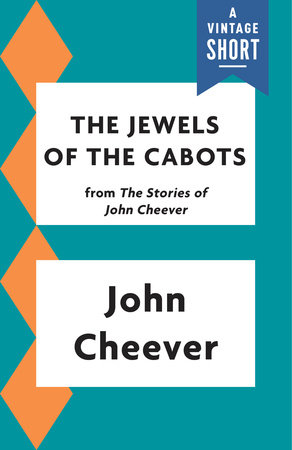 The Jewels of the Cabots by John Cheever