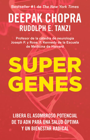 Supergenes (En Espanol) by Deepak Chopra, M.D. and Rudolph E. Tanzi