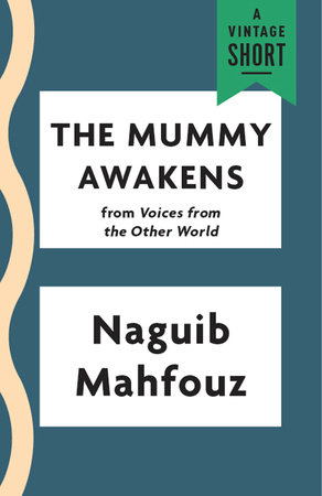 The Mummy Awakens by Naguib Mahfouz