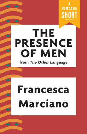 The Presence of Men by Francesca Marciano