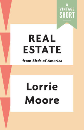 Real Estate by Lorrie Moore