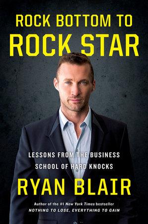 Rock Bottom to Rock Star by Ryan Blair