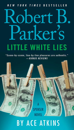 Robert B. Parker's Little White Lies by Ace Atkins