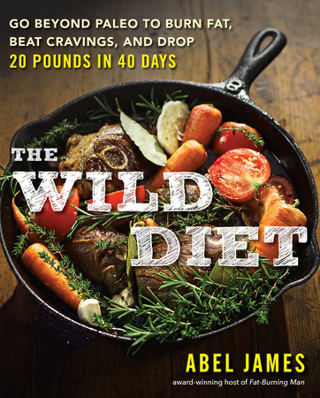 The Wild Diet by Abel James