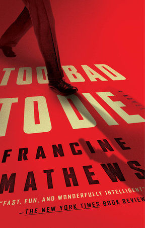 Too Bad to Die by Francine Mathews