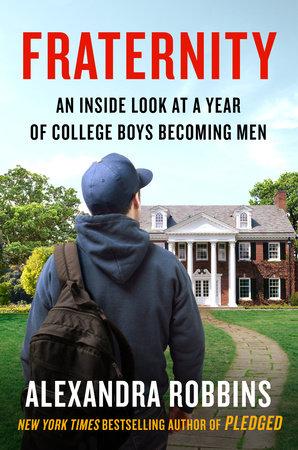 Fraternity by Alexandra Robbins