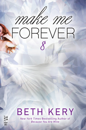 Make Me Forever by Beth Kery