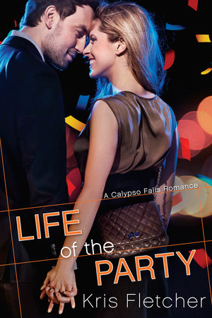 Life of the Party by Kris Fletcher