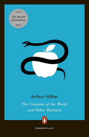 The Creation of the World and Other Business by Arthur Miller