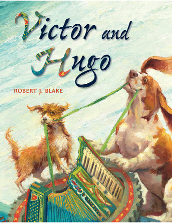 Victor and Hugo by Robert J. Blake