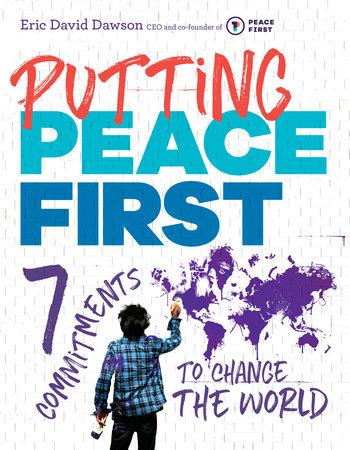 Putting Peace First by Eric David Dawson
