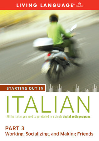 Starting Out in Italian: Part 3--Working, Socializing, and Making Friends