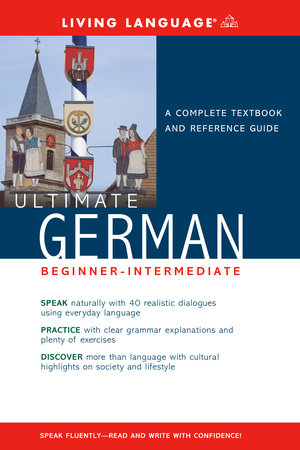 Ultimate German Beginner-Intermediate (Coursebook) by Living Language