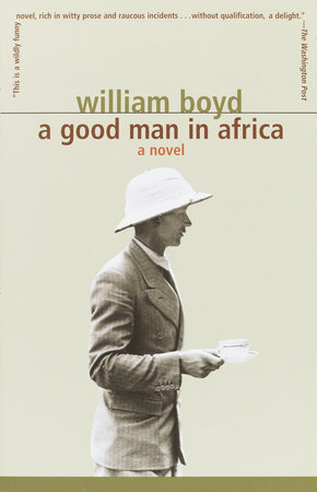 A Good Man in Africa by William Boyd
