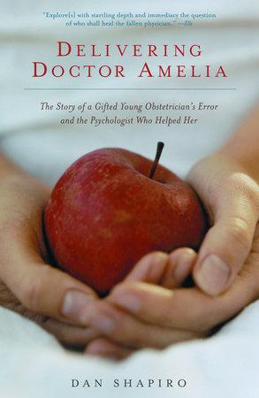 Delivering Doctor Amelia by Dan Shapiro
