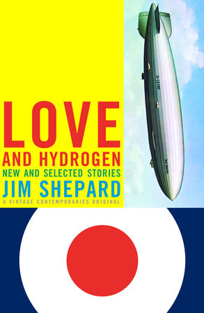 Love and Hydrogen by Jim Shepard