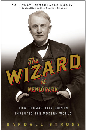 The Wizard of Menlo Park by Randall E. Stross