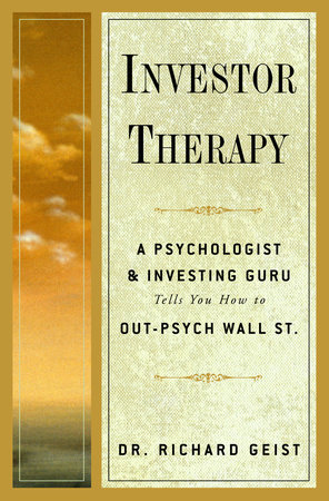 Investor Therapy by Richard Geist