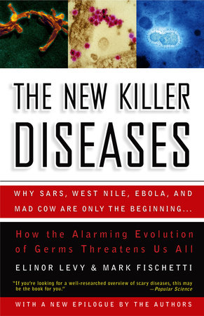 The New Killer Diseases by Elinor Levy and Mark Fischetti
