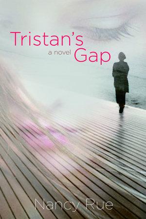 Tristan's Gap by Nancy Rue