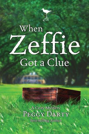 When Zeffie Got a Clue by Peggy Darty