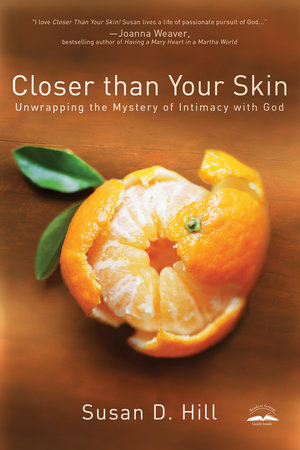 Closer Than Your Skin by Susan D. Hill