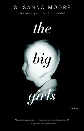 The Big Girls by Susanna Moore