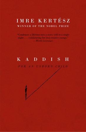 Kaddish for an Unborn Child by Imre Kertész