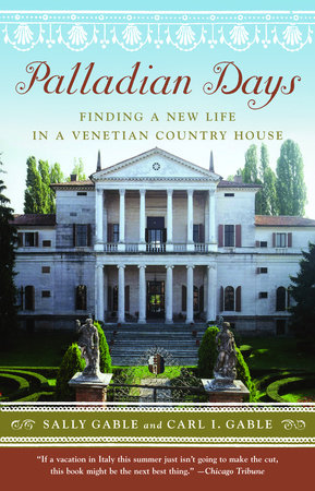 Palladian Days by Sally Gable and Carl I. Gable