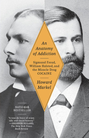 An Anatomy of Addiction by Howard Markel