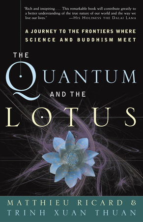 The Quantum and the Lotus by Matthieu Ricard and Trinh Xuan Thuan