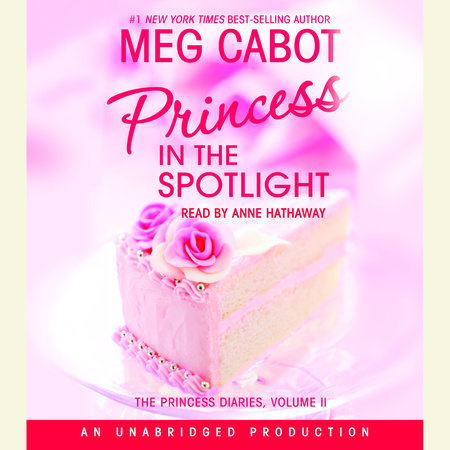 The Princess Diaries, Volume II: Princess in the Spotlight by Meg Cabot