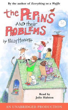 The Pepins and Their Problems by Polly Horvath