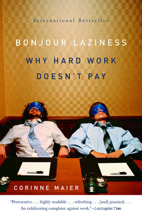 Bonjour Laziness by Corinne Maier