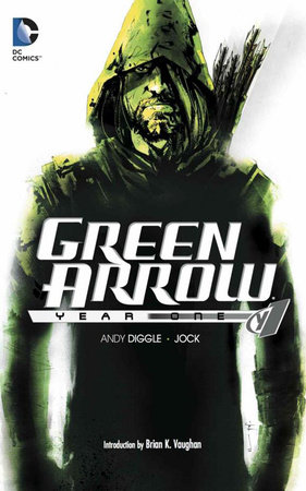 Green Arrow: Year One by Andy Diggle