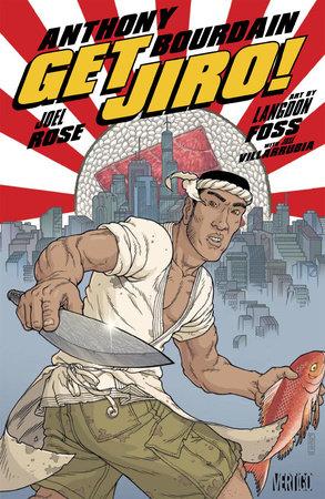 Get Jiro! by Anthony Bourdain and Joel Rose