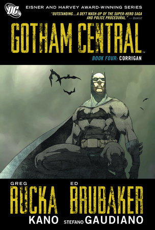 Gotham Central Book 4: Corrigan by Greg Rucka and Ed Brubaker