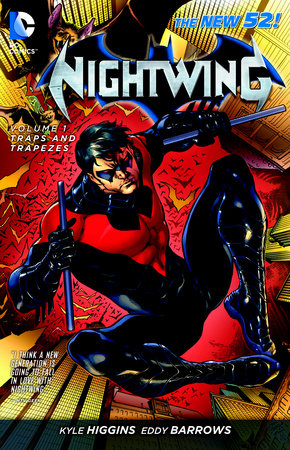 Nightwing Vol. 1: Traps and Trapezes (The New 52) by Kyle Higgins
