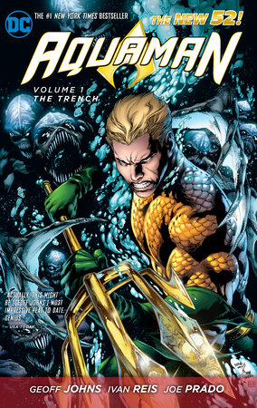 Aquaman Vol. 1: The Trench (The New 52) by Geoff Johns
