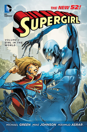 Supergirl Vol. 2: Girl in the World (The New 52) by Michael Green and Mike Johnson