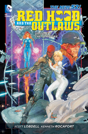 Red Hood and the Outlaws Vol. 2: The Starfire (The New 52) by Scott Lobdell