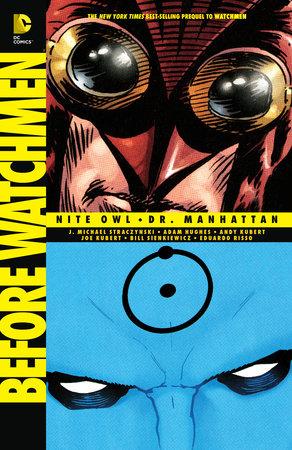 Before Watchmen: Nite Owl/Dr. Manhattan by J. Michael Straczynski